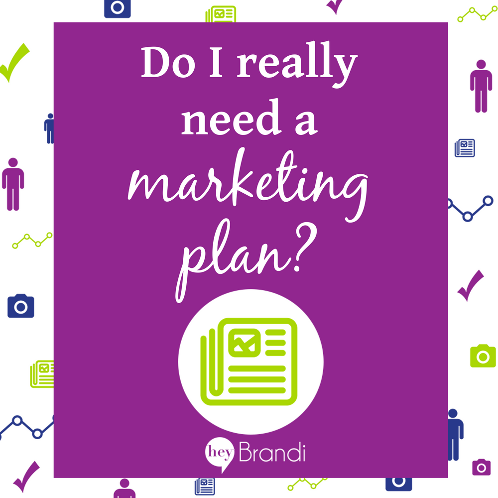Do I Really Need a Marketing Plan?