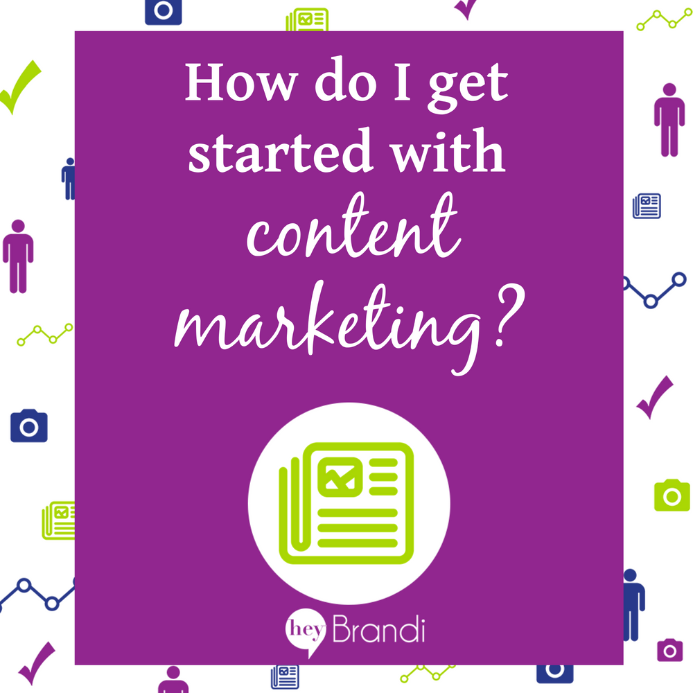 How do I get started with content marketing?