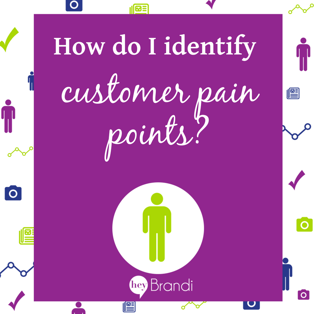 How do I identify customer pain points?