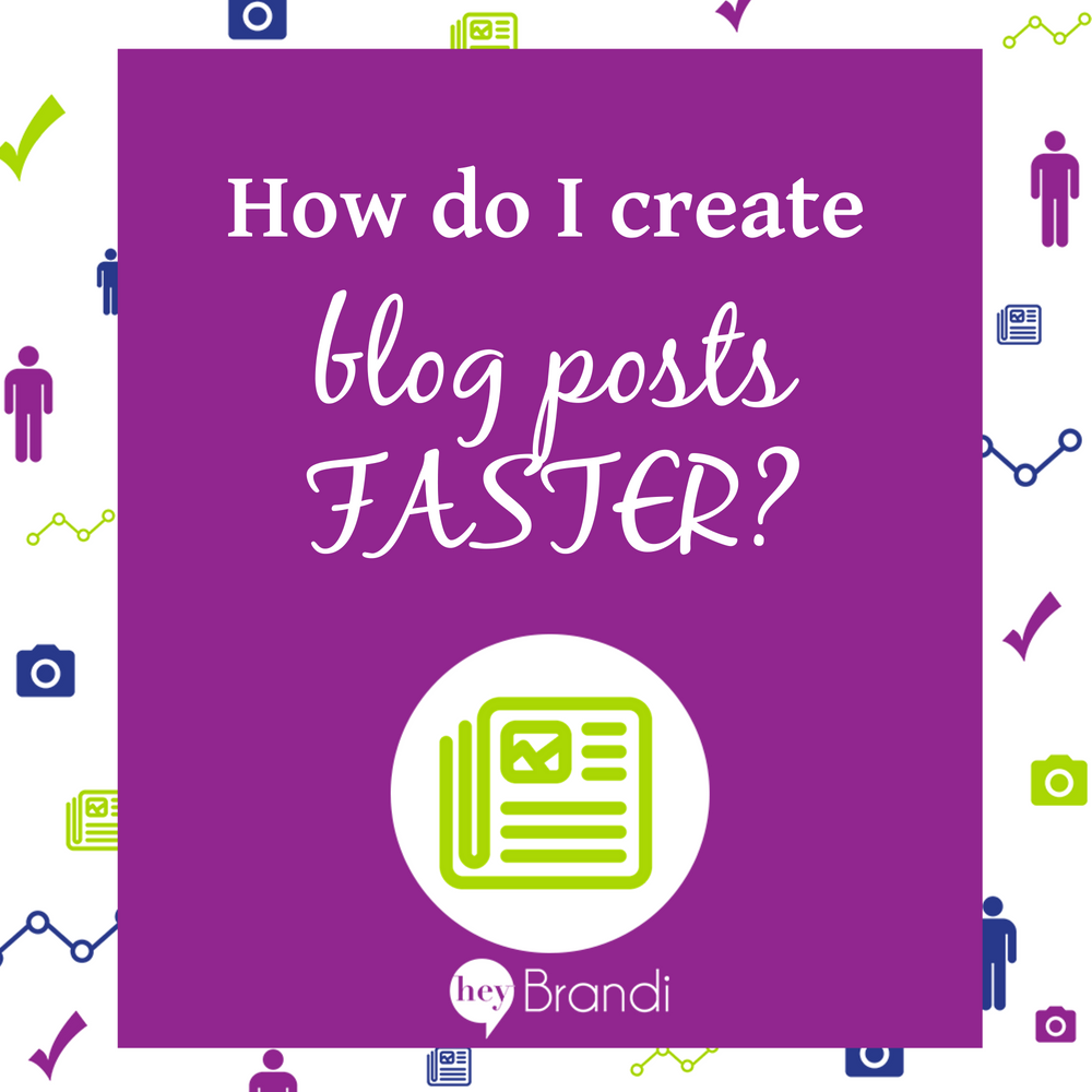 How Can I Create Blog Posts Faster?