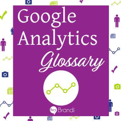 Google Analytics Glossary – Google Analytics for Beginners Part 2