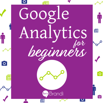 How to Use Google Analytics for Beginners – Part 1