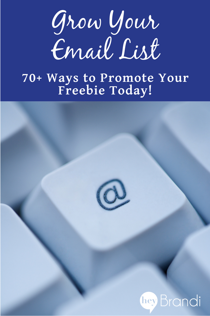 Grow Your Email List - 70+ Ways to Promote Your Freebie