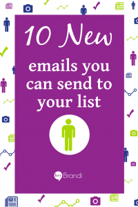 10 new emails you can send to your list