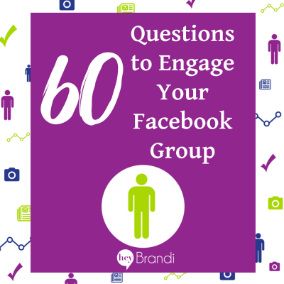 60 Questions to Engage Your Facebook Group
