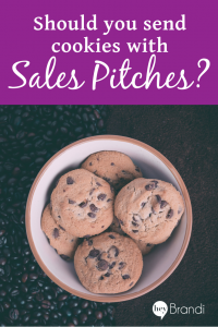 Should you send cookies with your sales pitches