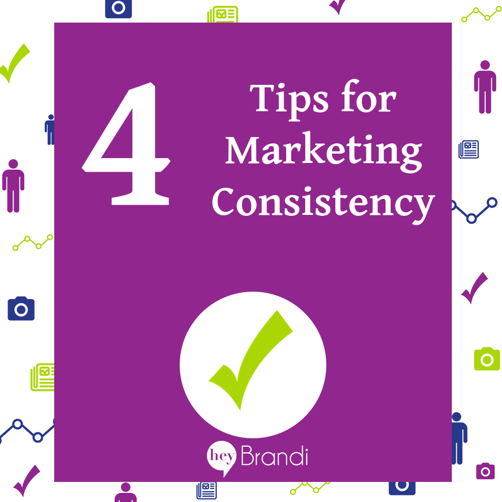 4 Tips for Marketing Consistency