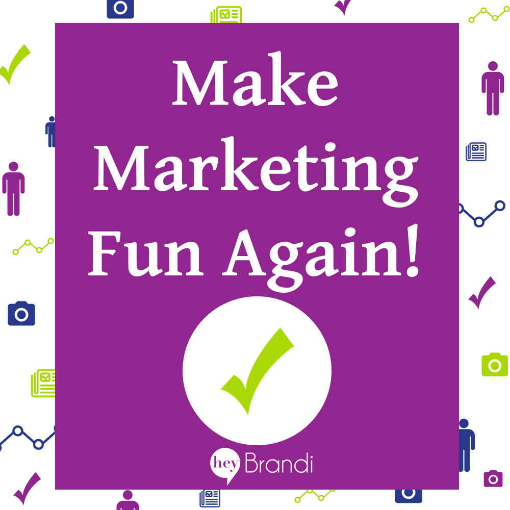 Make Marketing Fun Again