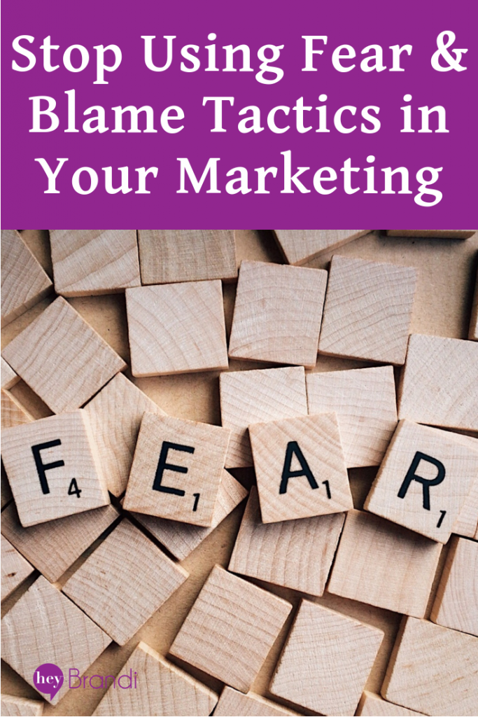 Stop Using Fear & Marketing Tactics in Your Marketing