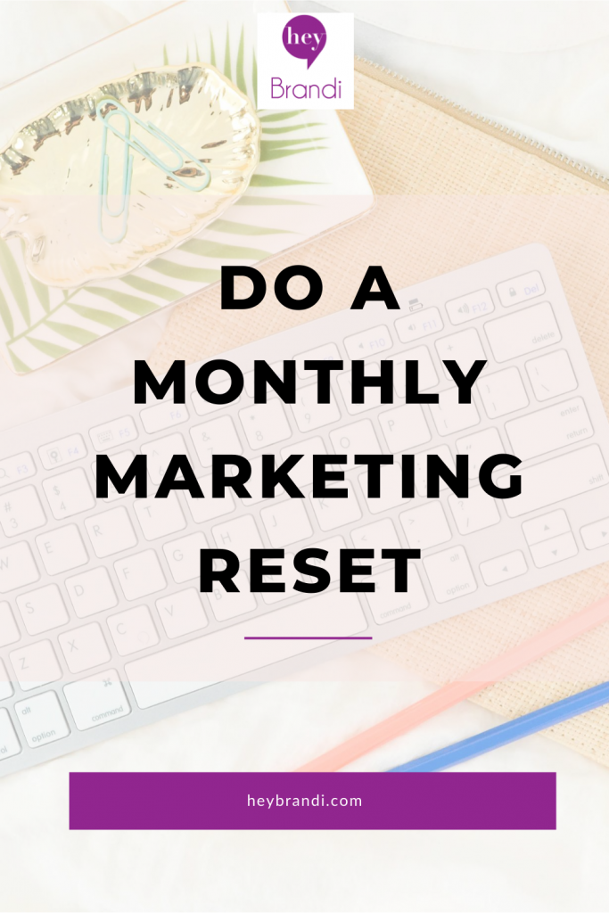 Do a Monthly Marketing Reset