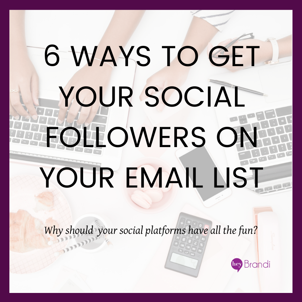 6 Ways to Get Your Social Followers on Your Email List