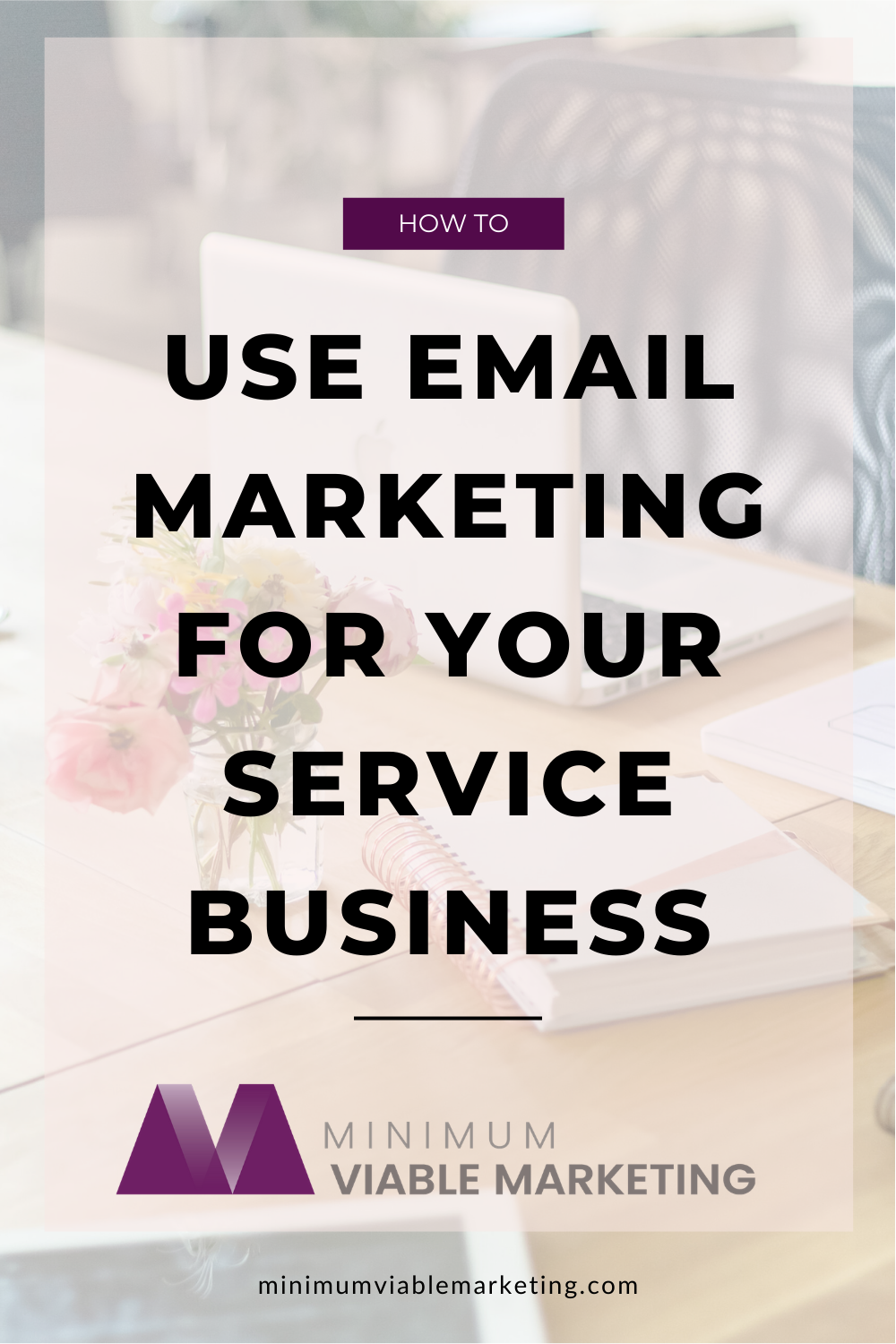 How to use email marketing for your service business