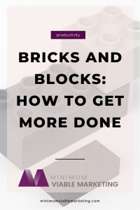 Bricks & Blocks - How to Get More Done_Pinterest