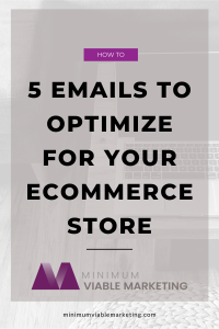 5 Emails to Optimize for Your ECommerce Store