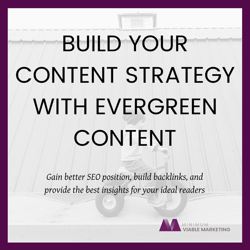 Build your content strategy with evergreen content