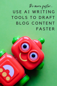 Use AI writing tools to draft blog content faster